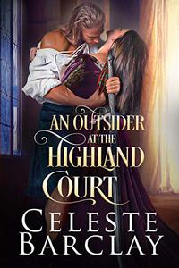 An Outsider at the Highland Court: A Secret Lovers Highland Romance
