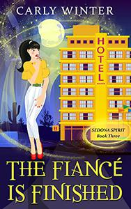 The Fiancé is Finished: A humorous paranormal cozy mystery