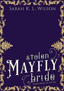 Stolen Mayfly Bride