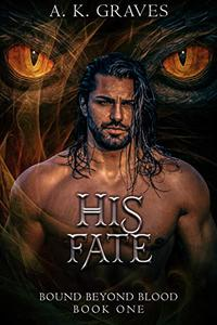 His Fate: Bound Beyond Blood Book One