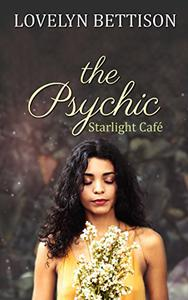 The Psychic: A Starlight Café Novel