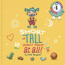 Short Or Tall Doesn't Matter At All: (Children's books about Bullying/Friendship/Being Different/Kindness Picture Books, Kids Books, Kindergarten Books, Ages 4 8)