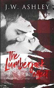 The Lumberjack Effect: A Small-Town Standalone Romance