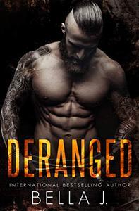 Deranged: A Dark MC Romance
