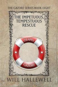 The Impetuous, Tempestuous Rescue