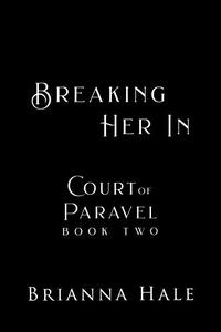 Breaking Her In