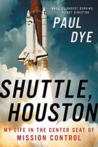 Shuttle, Houston: My Life in the Center Seat of Mission Control