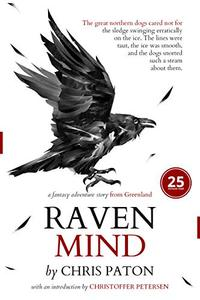 Ravenmind: A fantasy adventure story of Dogs, Wolves and Magic in the Arctic
