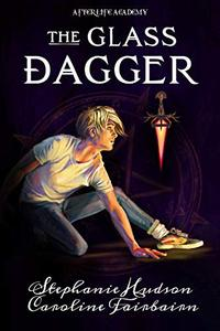 The Glass Dagger: Academy Supernatural Fantasy