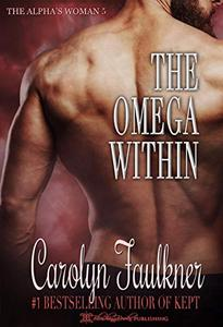 The Omega Within: A Dark Omegaverse Romance
