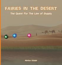 Fairies In The Desert: The Quest For The Law Of Supply