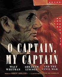 O Captain, My Captain: Walt Whitman, Abraham Lincoln, and the Civil War