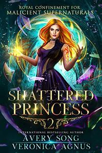 Shattered Princess: A Paranormal Prison Romance