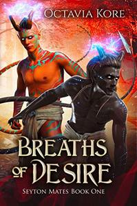 Breaths of Desire: Seyton Mates Book One