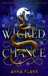 A Wicked Chance: Paranormal Adventure Chronicles