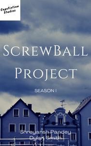 ScrewBall Project Season I