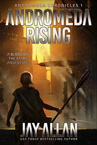 Andromeda Rising: A Blood on the Stars Adventure