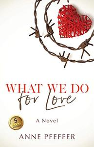 What We Do for Love