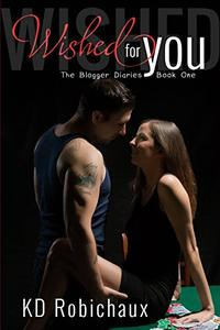 Wished for You: The Blogger Diaries Book One