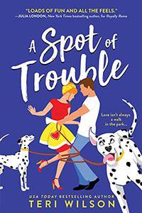 A Spot of Trouble: Sidesplitting Enemies-to-Lovers Romantic Comedy