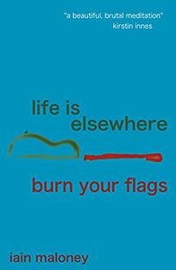 Life Is Elsewhere/Burn Your Flags
