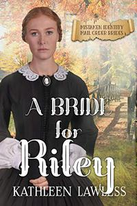 A BRIDE FOR RILEY: Mistaken Identity Mail Order Brides Book 4