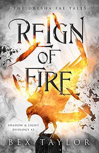 Reign of Fire: Shadow & Light Duology #2