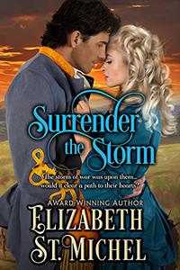 Surrender the Storm: : A North And South Enemies to Lovers Epic American Civil War Historical Romance