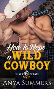 How To Rope A Wild Cowboy