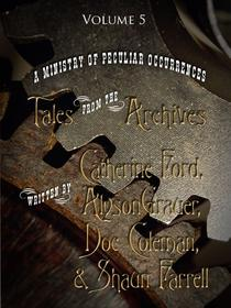 Tales from the Archives: Volume 5