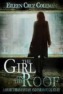 The Girl on the Roof: A Short Urban Fantasy and Paranormal Story