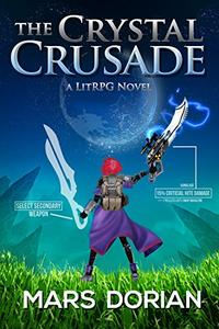 The Crystal Crusade: A LitRPG Action-Adventure