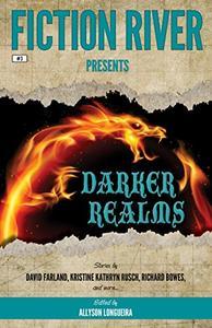Fiction River Presents: Darker Realms
