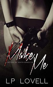 Make Me: A dark mafia prequel