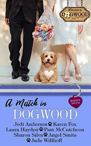A Match in Dogwood: Dogwood Sweet Romance Anthology