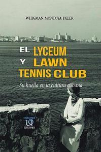 El Lyceum y Lawn Tennis Club: su huella en la cultura cubana