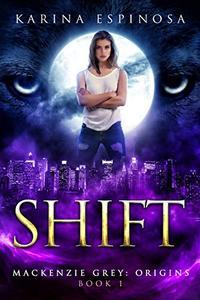 SHIFT: A Snarky New Adult Urban Fantasy Series