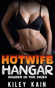 Hotwife Hangar: Shared in the Skies