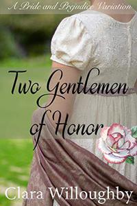 Two Gentlemen of Honor: A Pride and Prejudice Variation