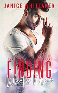 Finding What's Mine: A Bad Boy Protector Romance
