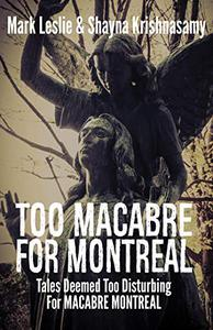 Too Macabre for Montreal: Tales Deemed Too Disturbing for MACABRE MONTREAL