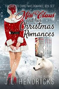 Miss Claus Complete Series Boxed Set: A Clean Shifter Christmas Romance
