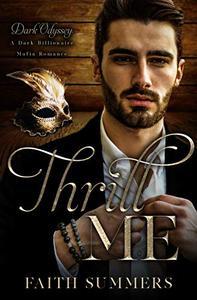 Thrill Me: A Dark Billionaire Mafia Romance