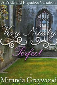 Very Nearly Perfect: A Pride and Prejudice Variation