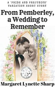 From Pemberley, a Wedding to Remember
