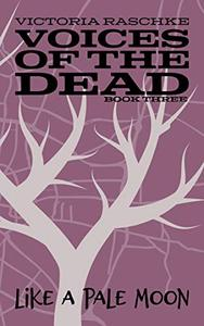 Like a Pale Moon: Voices of the Dead: Book Three