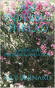 An Invisible Thread: A Pride and Prejudice Variation