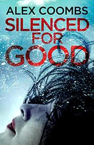 Silenced For Good: An absolutely gripping crime mystery that will have you hooked