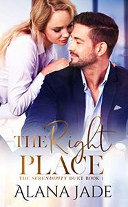 The Right Place: The Serendipity Duet - Book 1