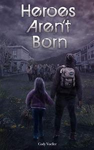 Heroes Aren't Born